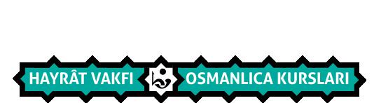 Osmanlıca Eğitim – Hayrât Vakfı Osmanlıca Kursları